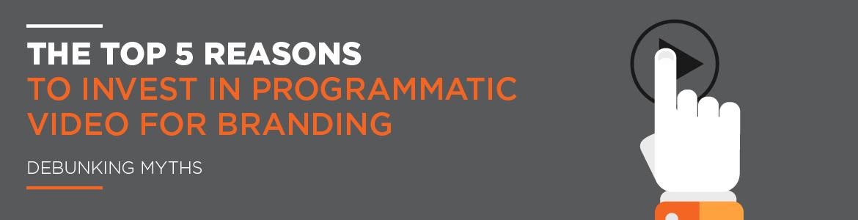 Debunking the Myths Around Programmatic Video